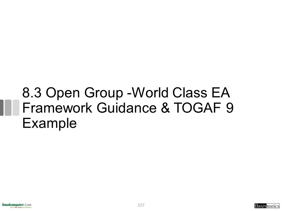 8.3 Open Group -World Class EA Framework Guidance & TOGAF 9 Example