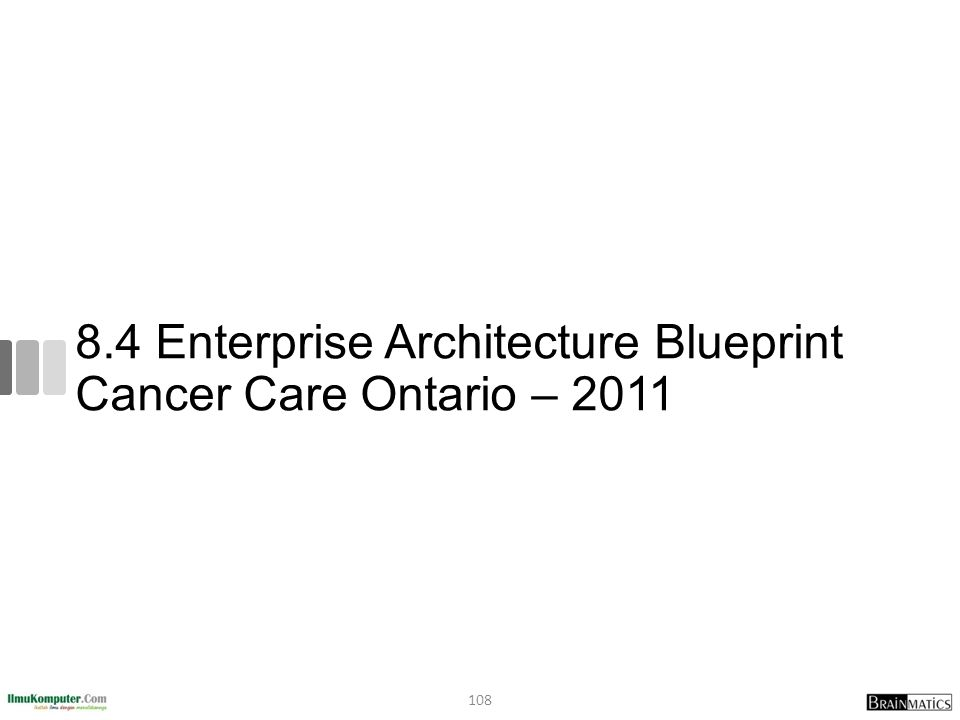8.4 Enterprise Architecture Blueprint Cancer Care Ontario – 2011