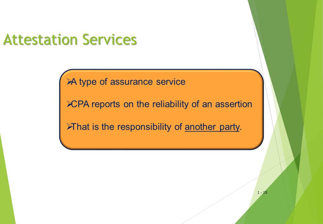 Attestation Services A type of assurance service