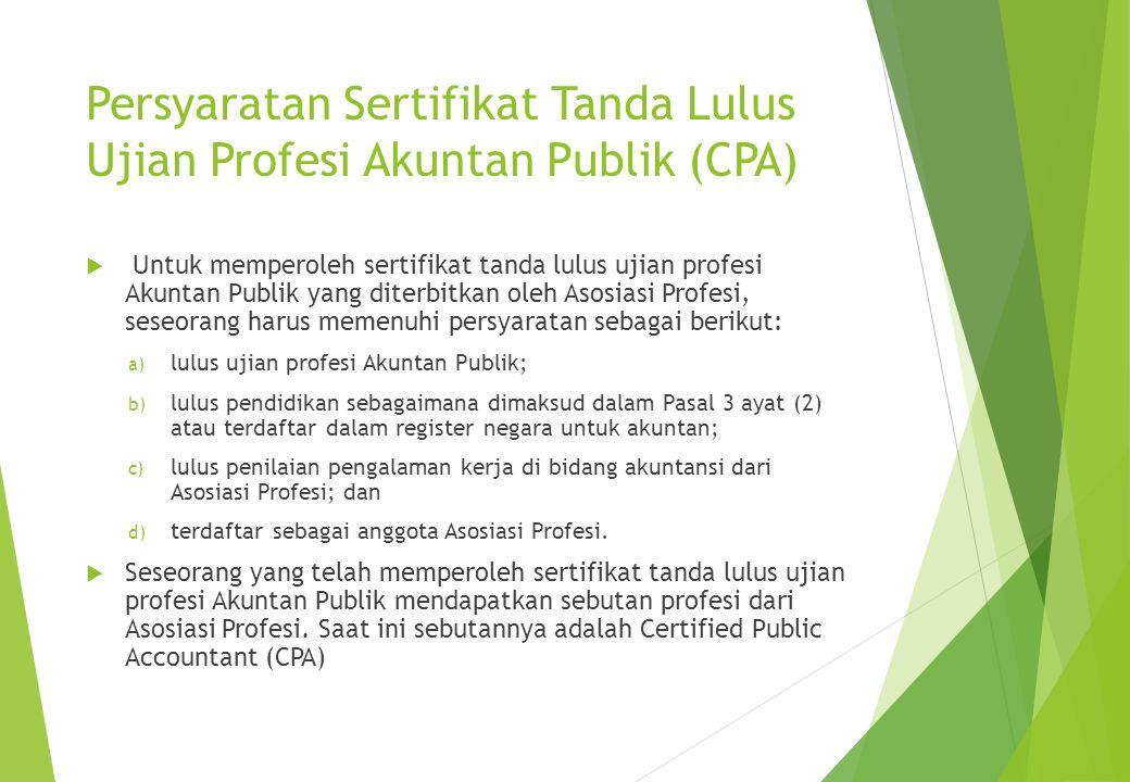 Persyaratan Sertifikat Tanda Lulus Ujian Profesi Akuntan Publik (CPA)