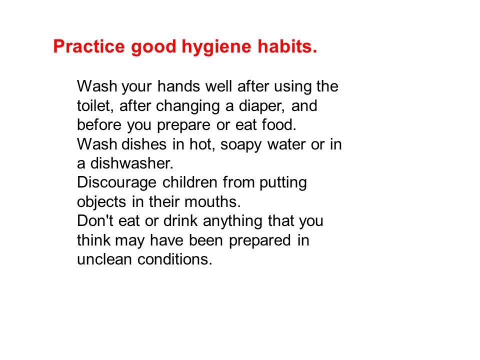 Practice good hygiene habits.