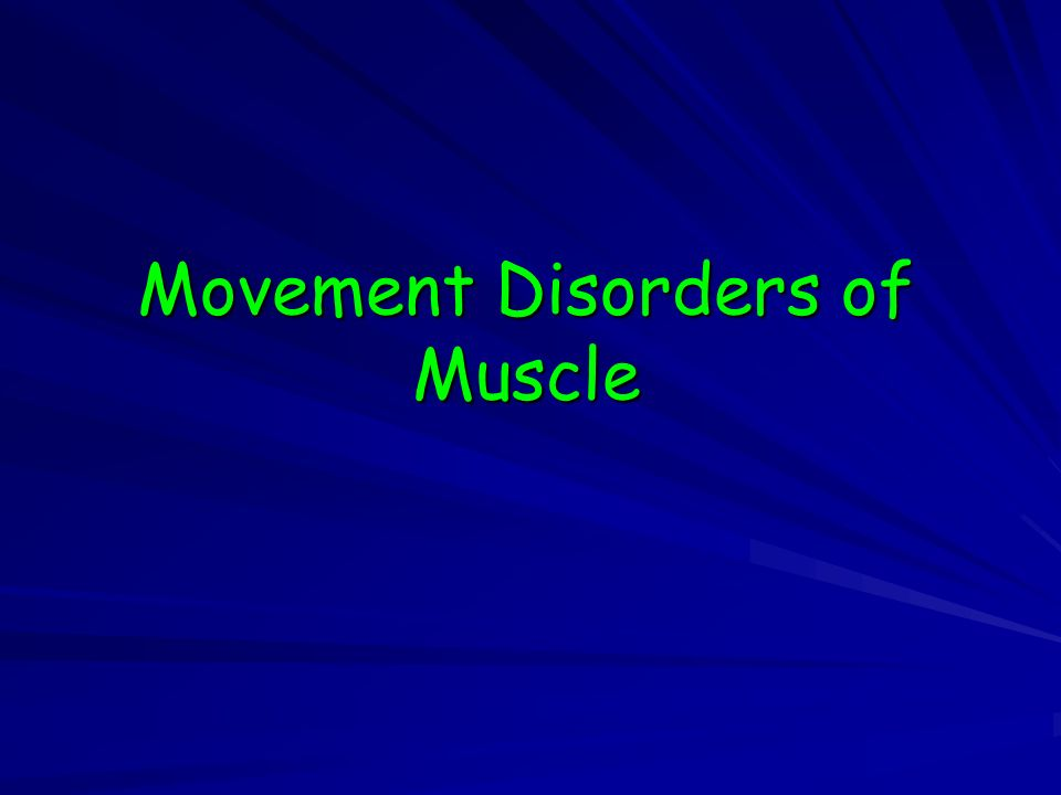 Movement Disorders of Muscle