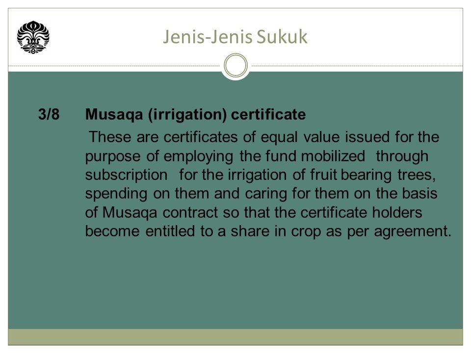 Jenis-Jenis Sukuk 3/8 Musaqa (irrigation) certificate