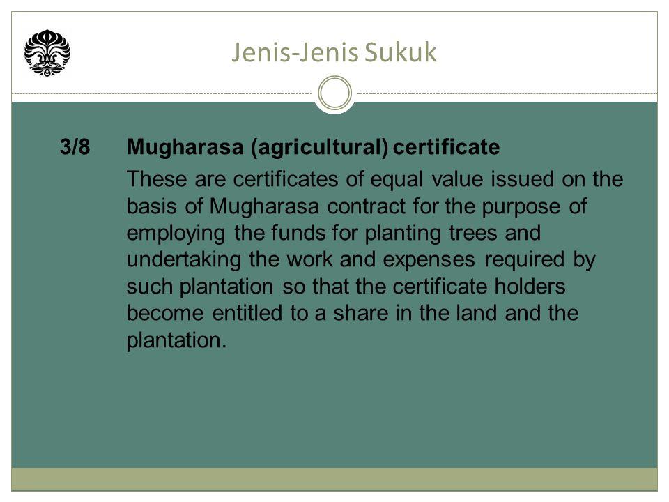 Jenis-Jenis Sukuk 3/8 Mugharasa (agricultural) certificate