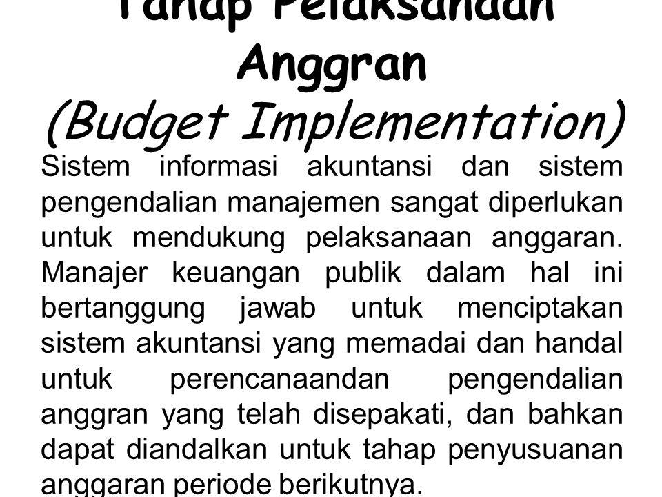 Tahap Pelaksanaan Anggran (Budget Implementation)