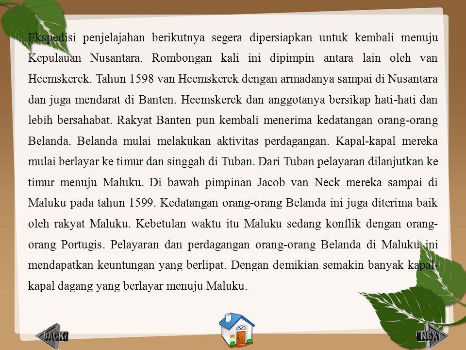 Ekspedisi penjelajahan berikutnya segera dipersiapkan untuk kembali menuju Kepulauan Nusantara.