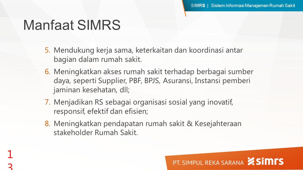 Manfaat SIMRS Mendukung kerja sama, keterkaitan dan koordinasi antar bagian dalam rumah sakit.