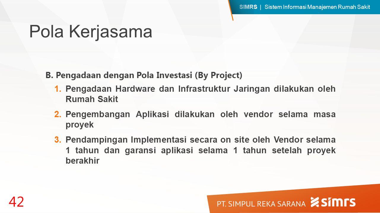 Pola Kerjasama B. Pengadaan dengan Pola Investasi (By Project)