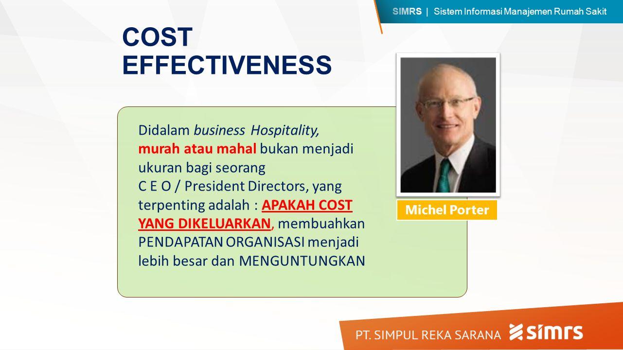 COST EFFECTIVENESS Didalam business Hospitality, murah atau mahal bukan menjadi ukuran bagi seorang.