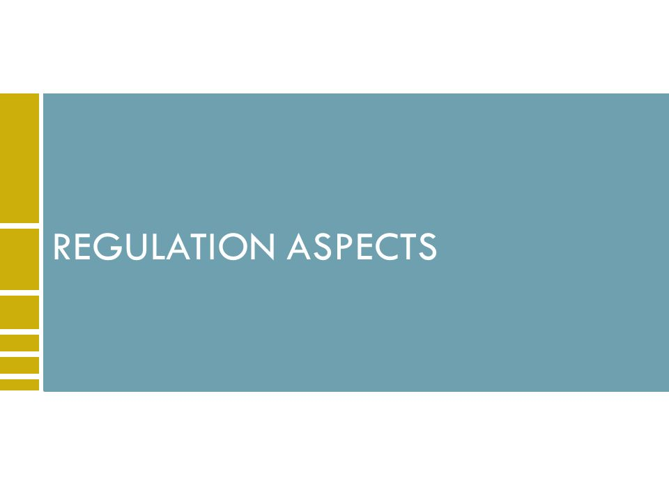 REGULATION ASPECTS
