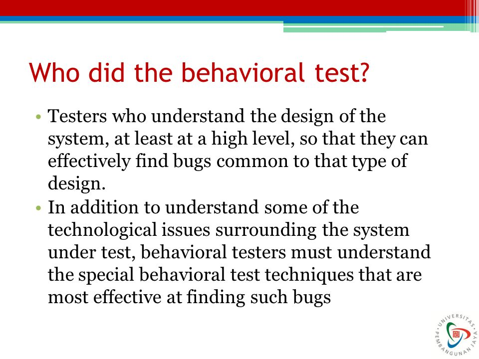 Who did the behavioral test
