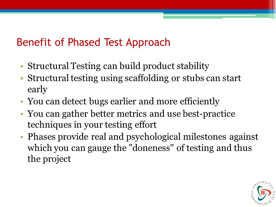Benefit of Phased Test Approach