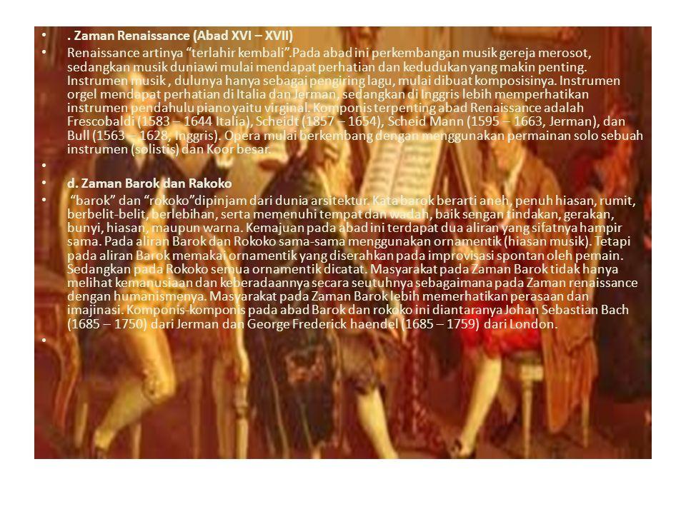 . Zaman Renaissance (Abad XVI – XVII)