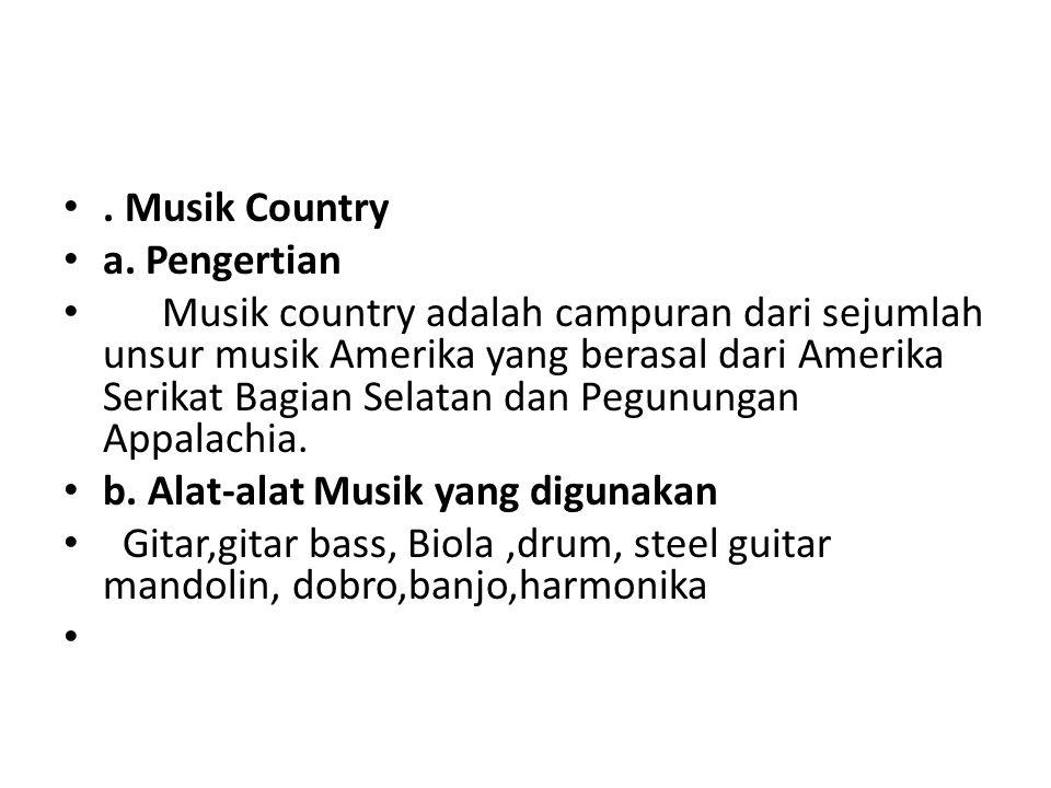 . Musik Country a. Pengertian.