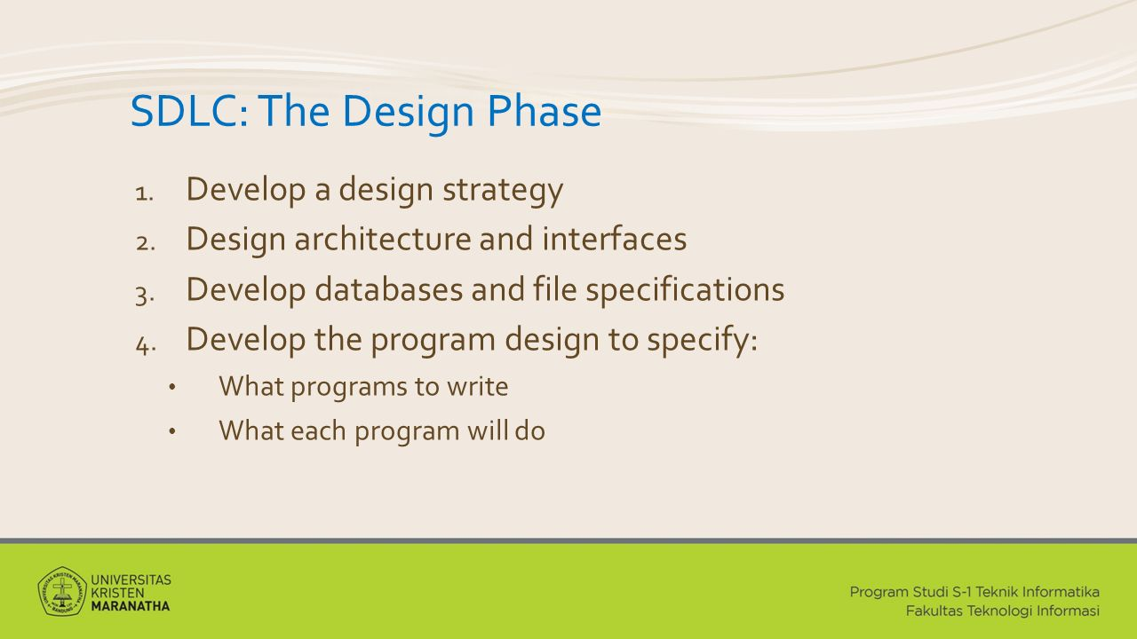 SDLC: The Design Phase Develop a design strategy