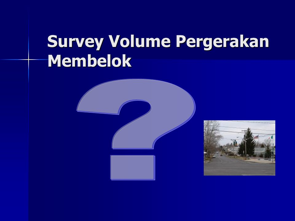 Survey Volume Pergerakan Membelok