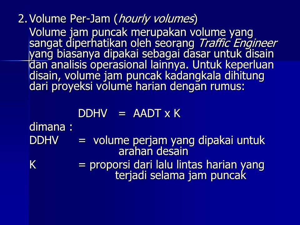 2. Volume Per-Jam (hourly volumes)