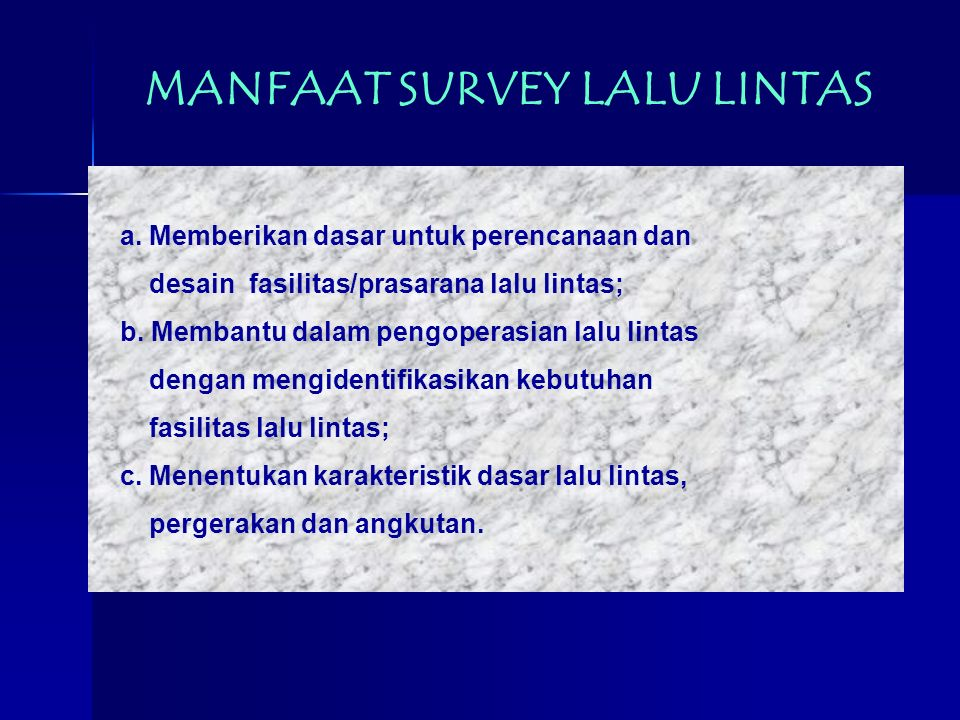 MANFAAT SURVEY LALU LINTAS