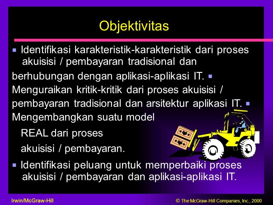 Objektivitas ■ Identifikasi karakteristik-karakteristik dari proses akuisisi / pembayaran tradisional dan.