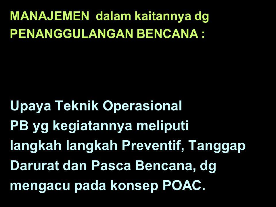 Upaya Teknik Operasional PB yg kegiatannya meliputi