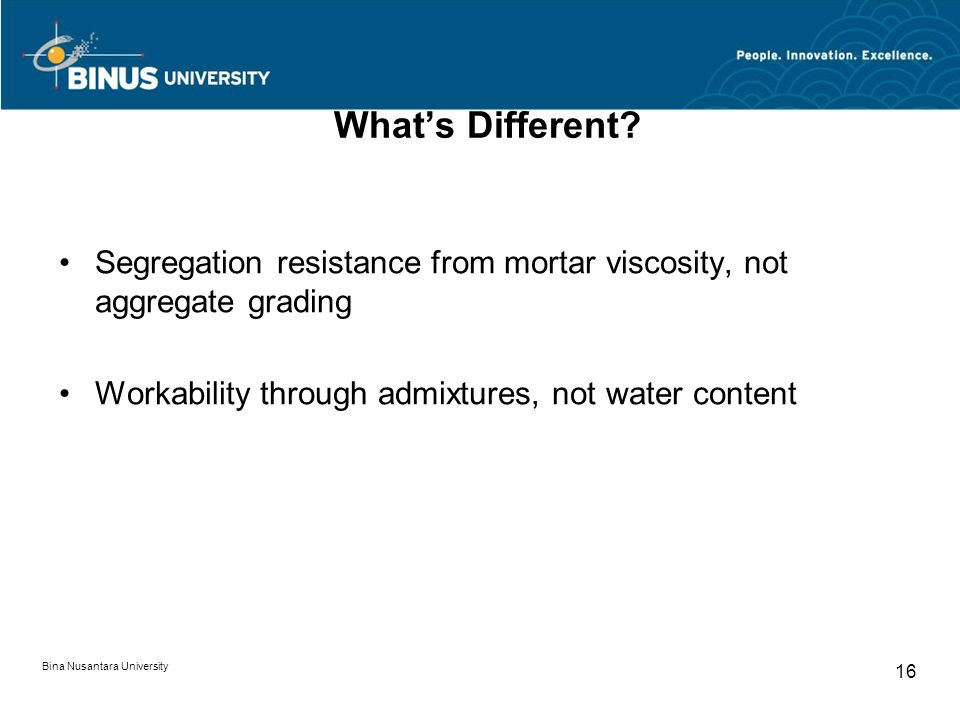 What's Different Segregation resistance from mortar viscosity, not aggregate grading. Workability through admixtures, not water content.