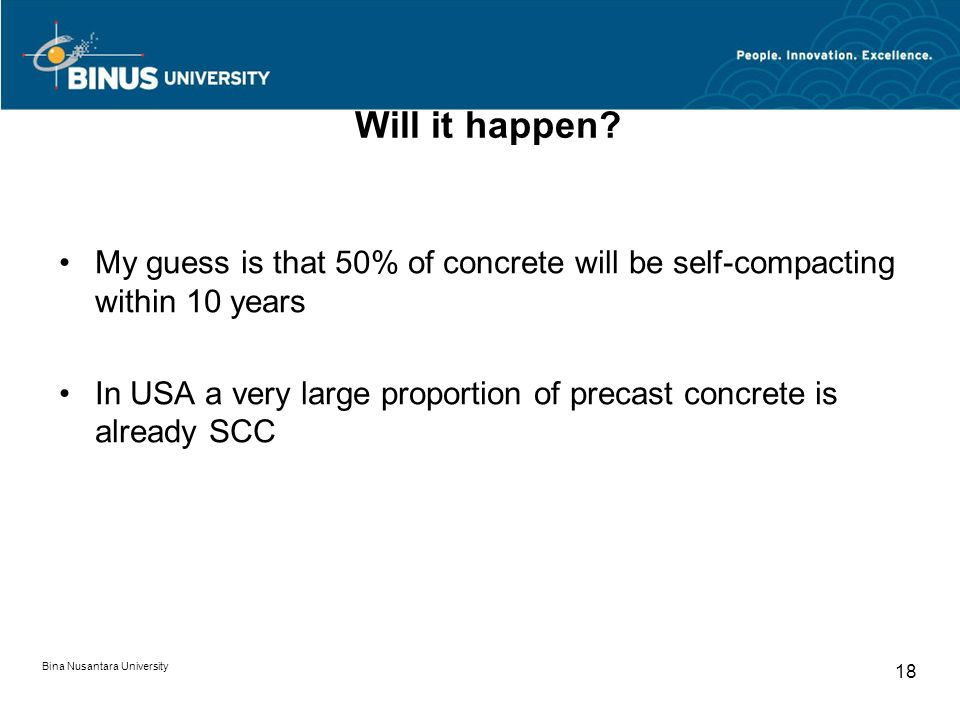 Will it happen My guess is that 50% of concrete will be self-compacting within 10 years.