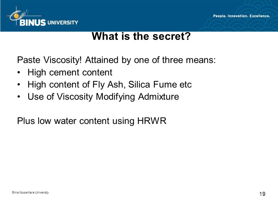 What is the secret Paste Viscosity! Attained by one of three means: