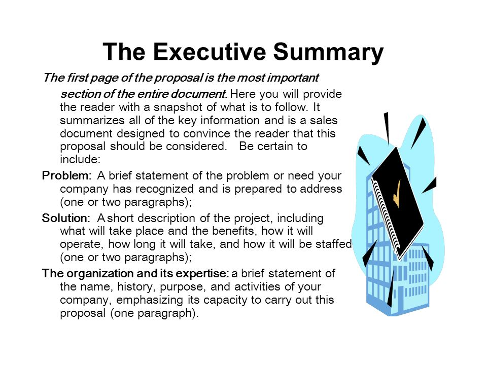 The Executive Summary The first page of the proposal is the most important.