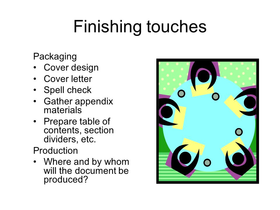 Finishing touches Packaging Cover design Cover letter Spell check