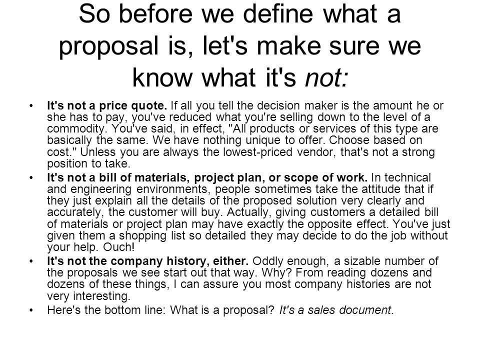 So before we define what a proposal is, let s make sure we know what it s not: