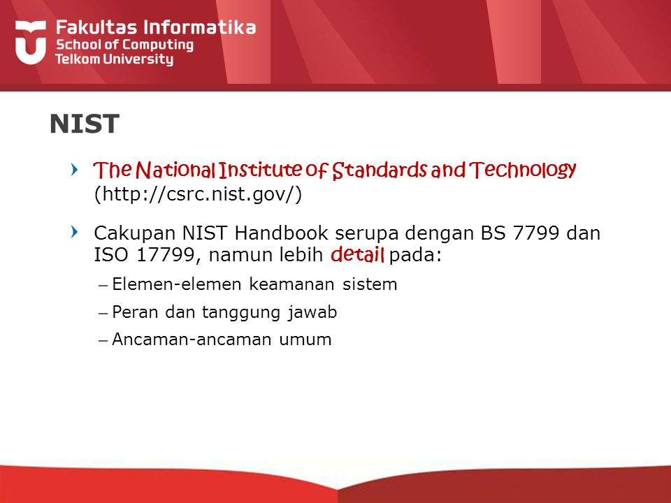 NIST The National Institute of Standards and Technology (http://csrc.nist.gov/)