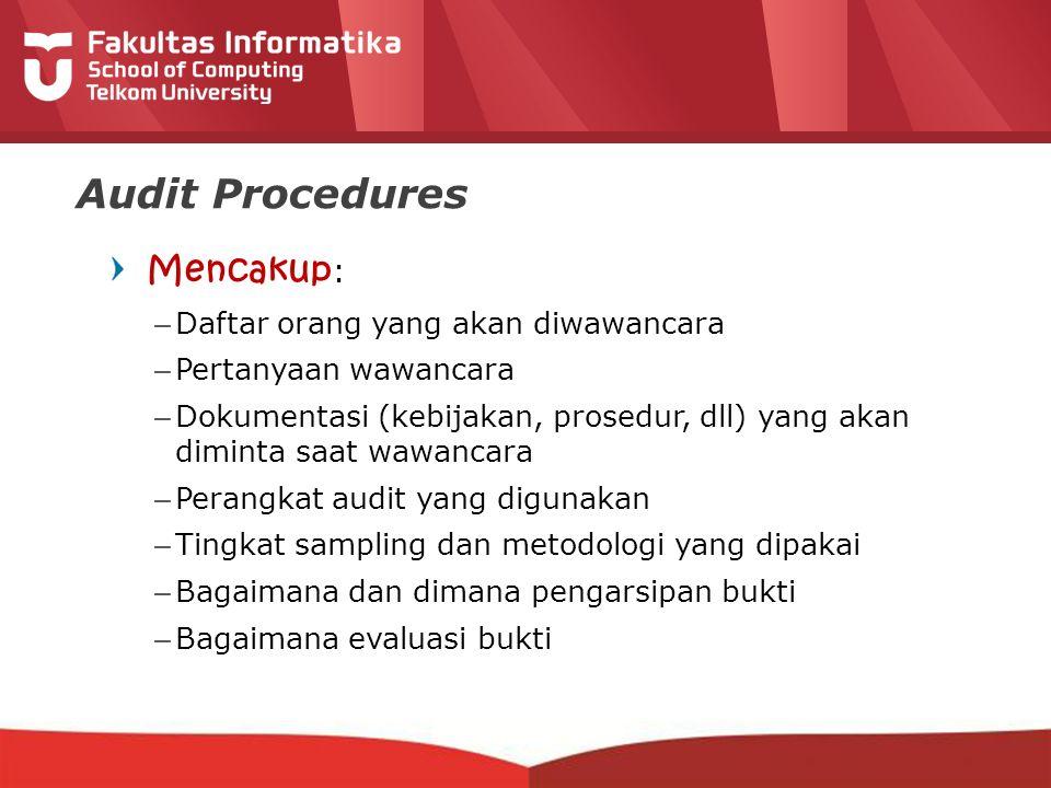 Audit Procedures Mencakup: Daftar orang yang akan diwawancara