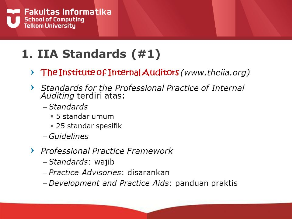 1. IIA Standards (#1) The Institute of Internal Auditors (www.theiia.org)
