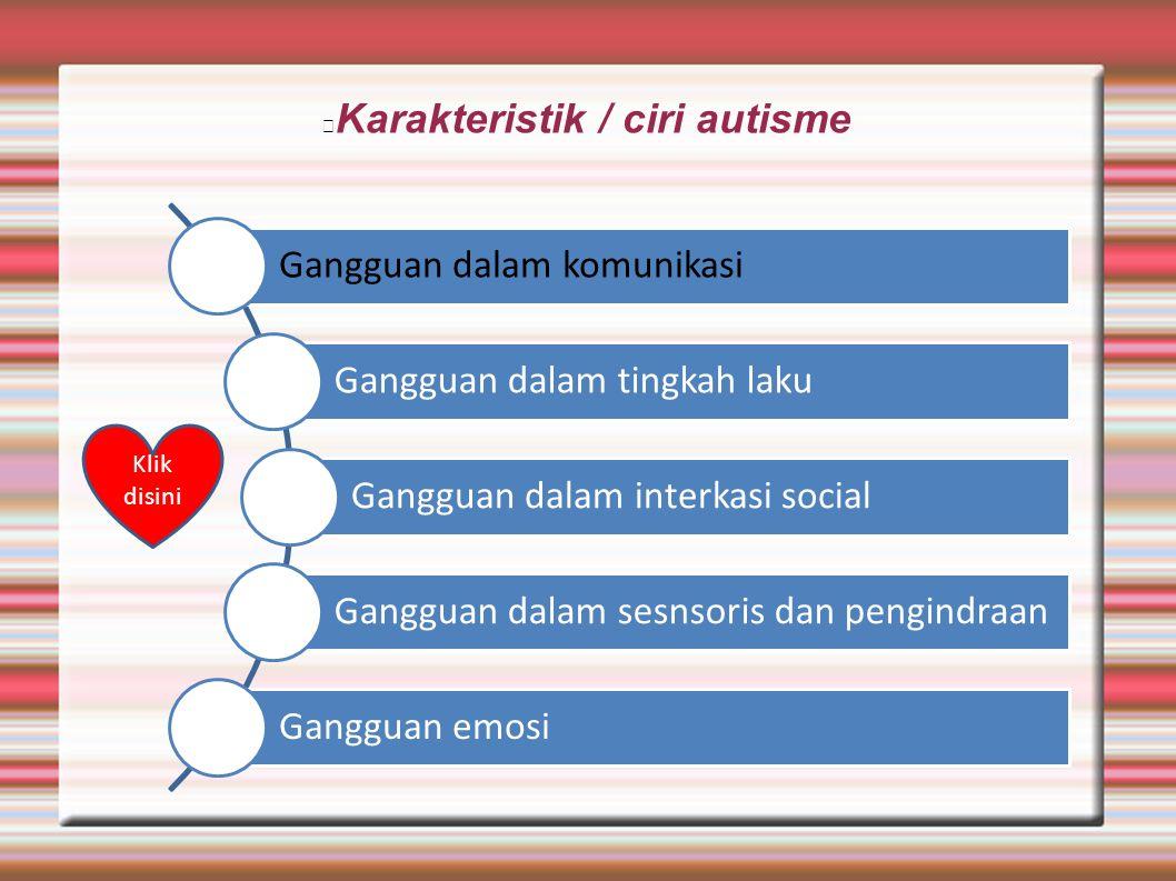 Karakteristik / ciri autisme