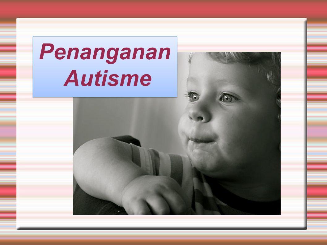 Penanganan Autisme