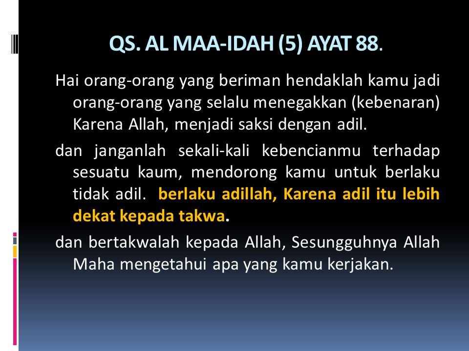 QS. AL MAA-IDAH (5) AYAT 88.