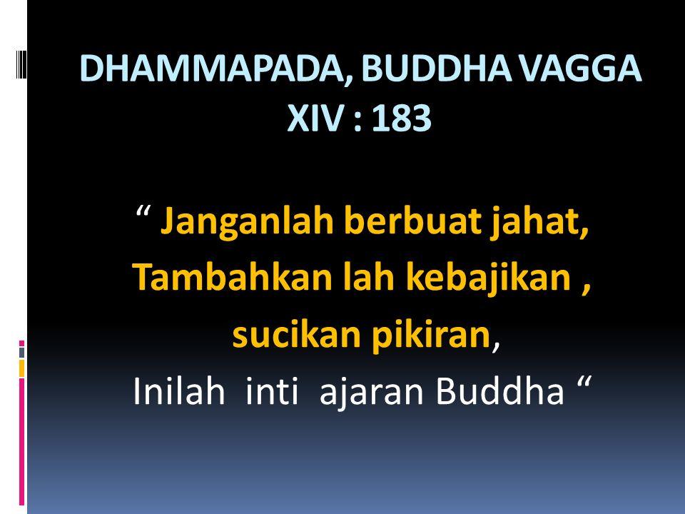 DHAMMAPADA, BUDDHA VAGGA XIV : 183
