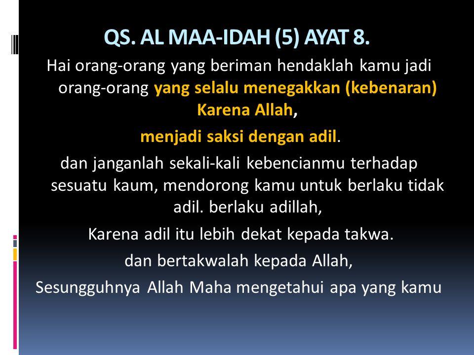 QS. AL MAA-IDAH (5) AYAT 8.