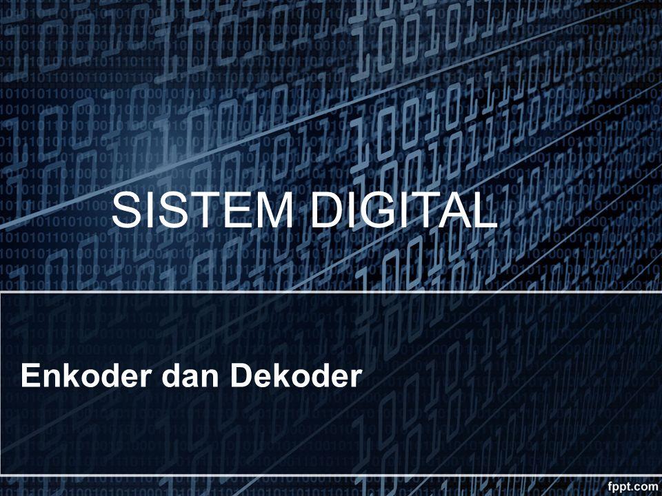 SISTEM DIGITAL Enkoder dan Dekoder