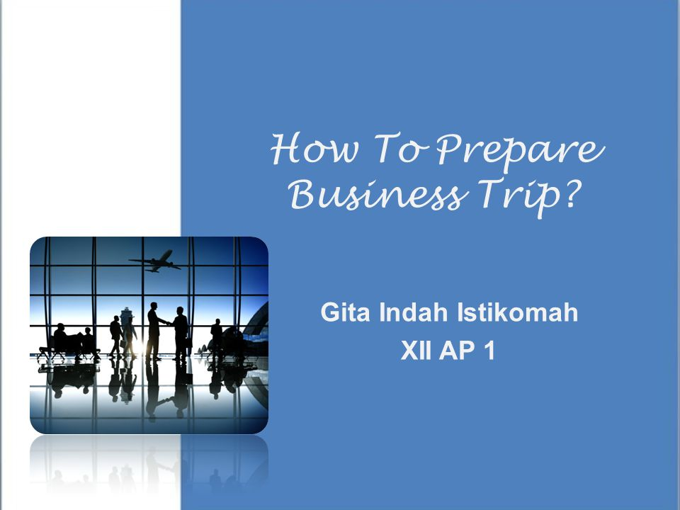 How To Prepare Business Trip