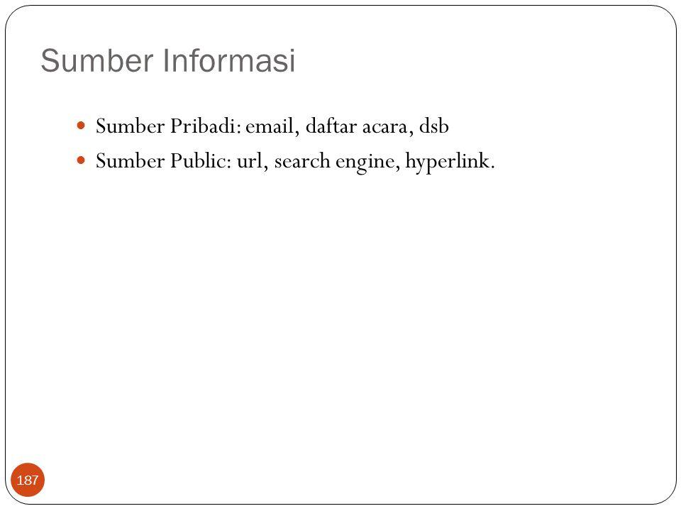 Sumber Informasi Sumber Pribadi: email, daftar acara, dsb