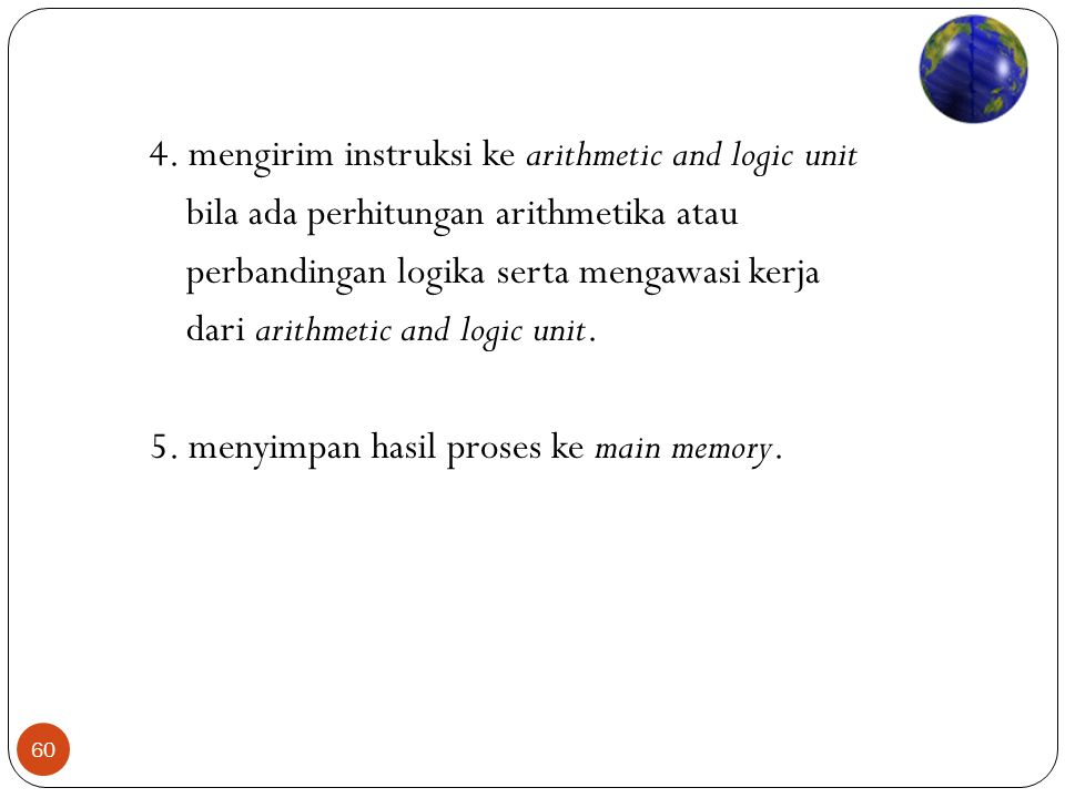 4. mengirim instruksi ke arithmetic and logic unit