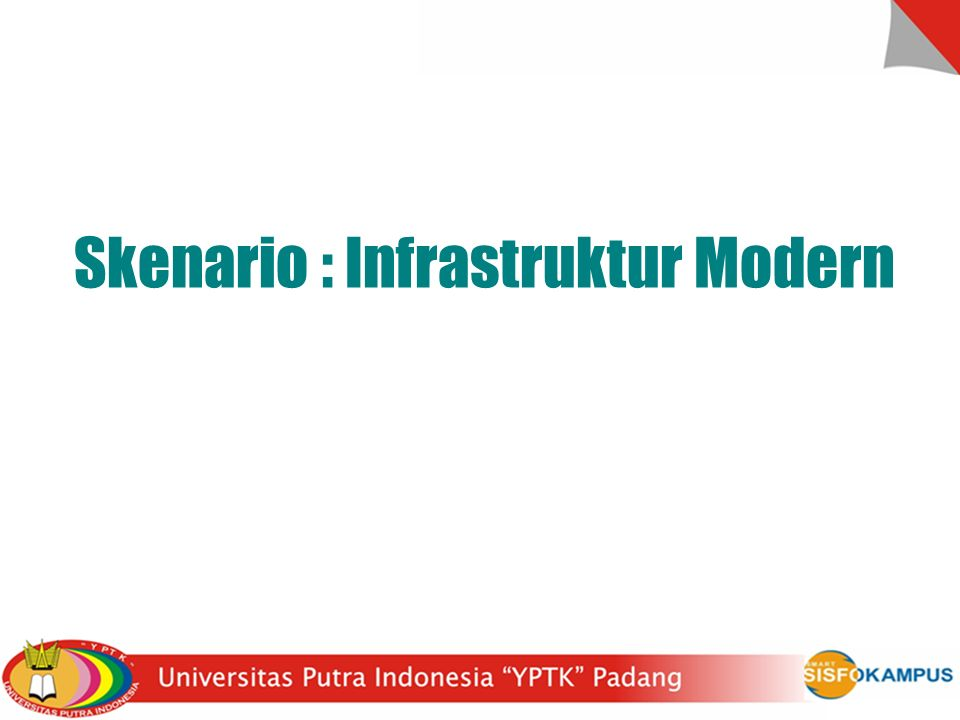 Skenario : Infrastruktur Modern