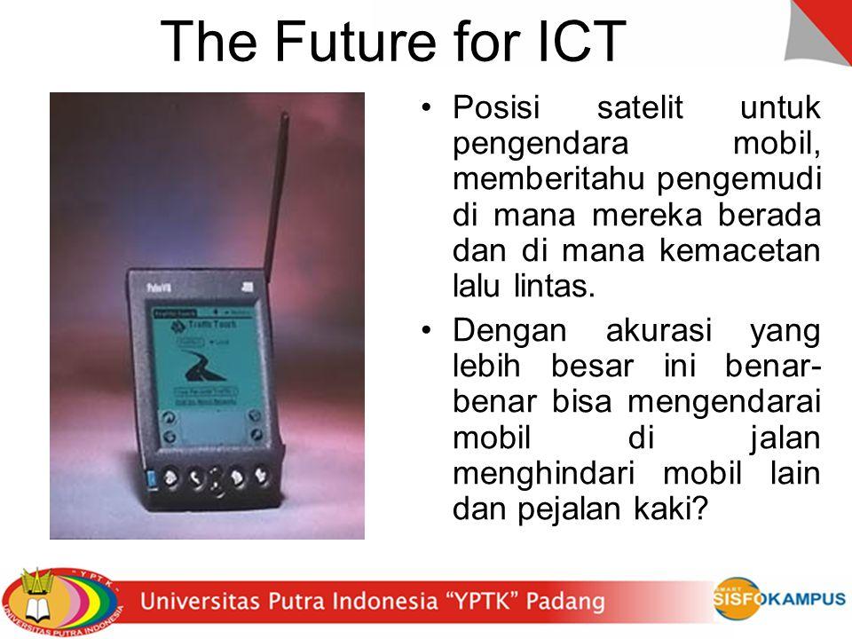 The Future for ICT Posisi satelit untuk pengendara mobil, memberitahu pengemudi di mana mereka berada dan di mana kemacetan lalu lintas.
