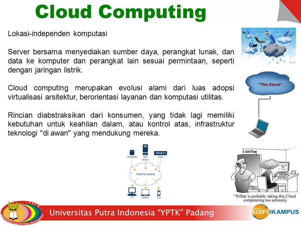 Cloud Computing Lokasi-independen komputasi