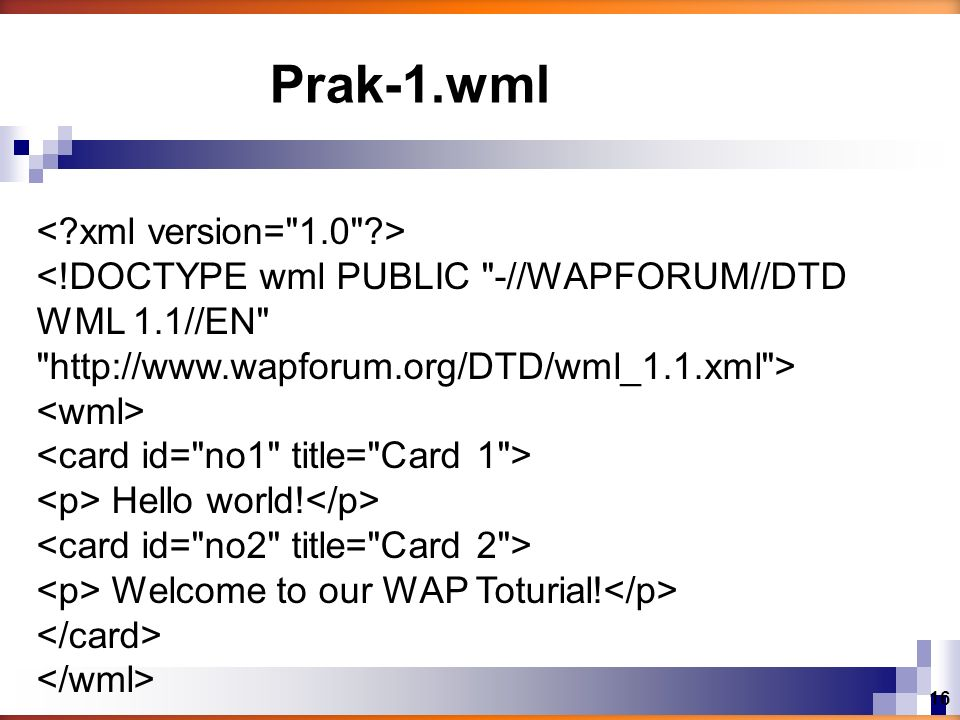 Prak-1.wml < xml version= 1.0 >