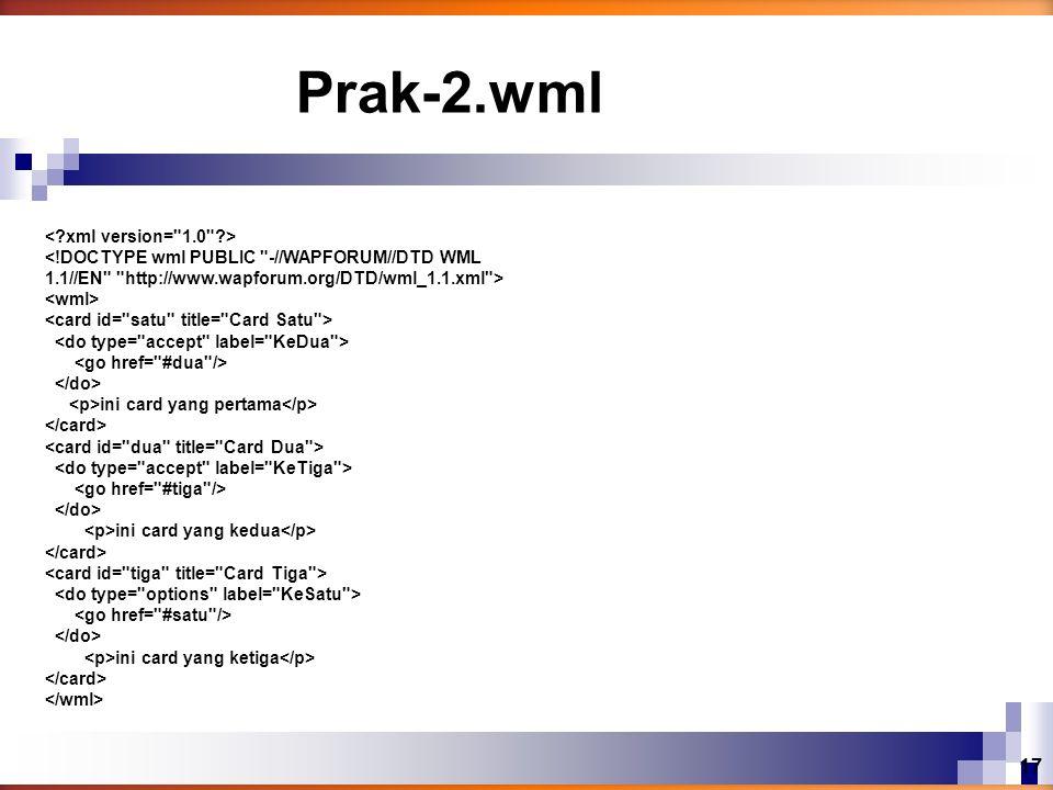 Prak-2.wml < xml version= 1.0 >