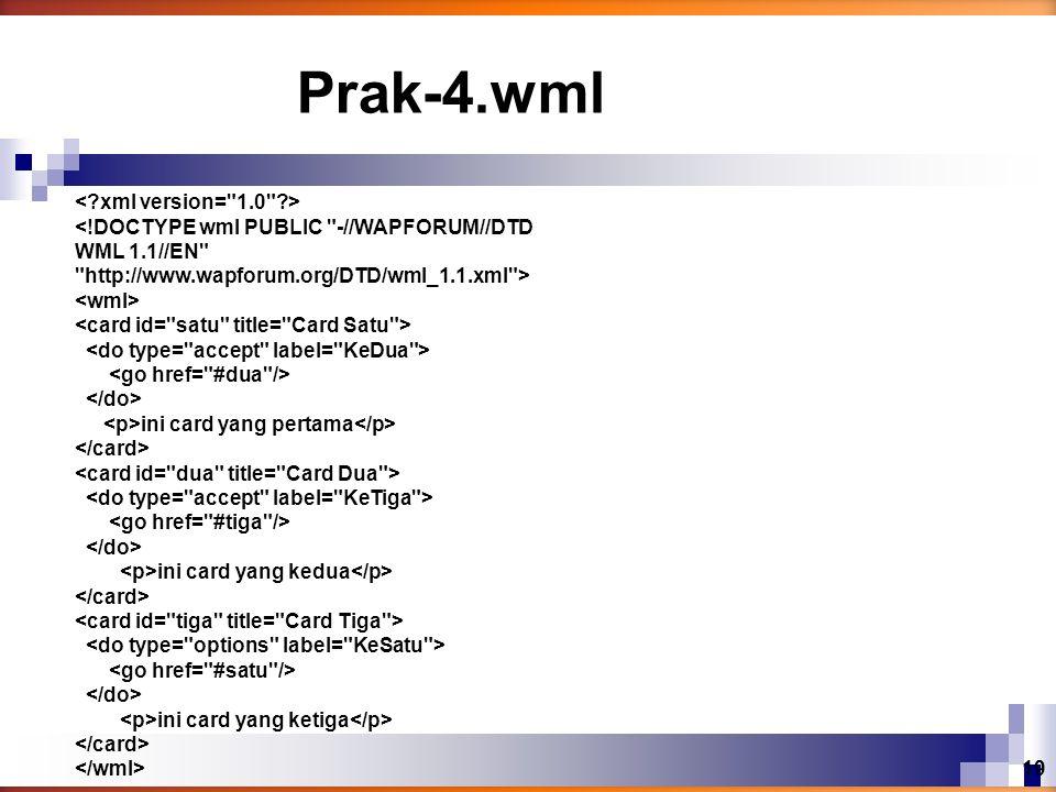 Prak-4.wml < xml version= 1.0 >