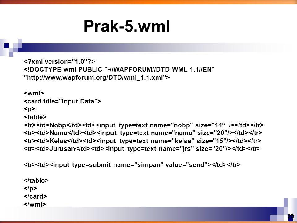 Prak-5.wml < xml version= 1.0 >