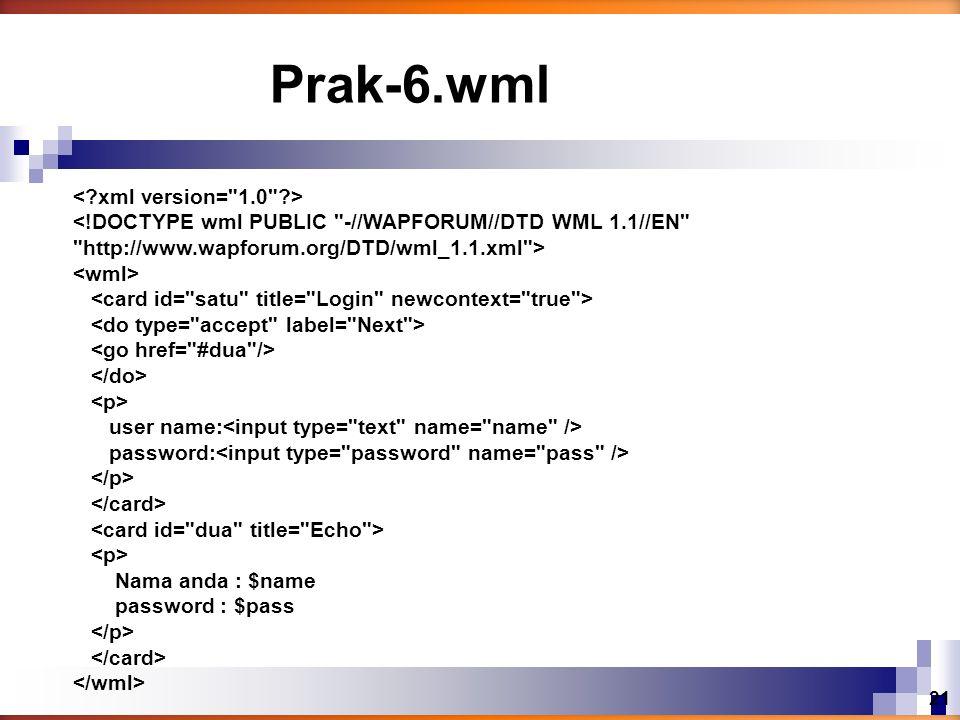 Prak-6.wml < xml version= 1.0 >
